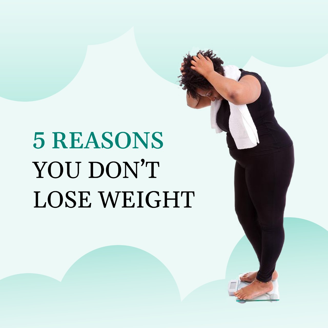 5 reasons why you do not lose weight